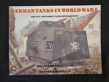 German Tanks in WWI: The A7V & Early Tank Development - b/w photographs, line dr