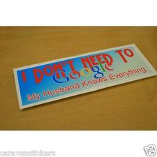 Car Window 'I don't Need To Google...' Sticker Decal Graphic - SINGLE