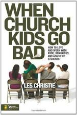 Les Christie When Church Kids Go Bad