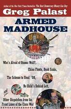 Greg Palast~ARMED MADHOUSE~SIGNED 2ND(2)/DJ~NICE COPY