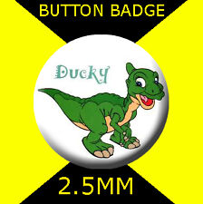 THE LAND BEFORE TIME DUCKY - CULT TV  2 -  Button Badge 25mm