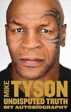 Undisputed Truth: My Autobiography,Mike Tyson