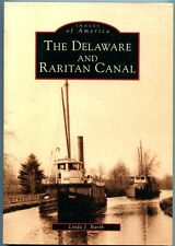 The Delaware and Raritan Canal [Images of America Series] SC Book