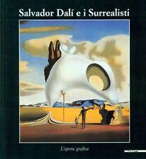DALI' - Salvador Dalì e i Surrealisti. Opere grafiche. Catalogo Mostra, Caglia