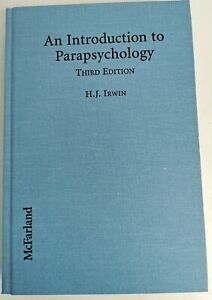 An Introduction to Parapsychology by Harvey J. Irwin, Third Edition (a805)