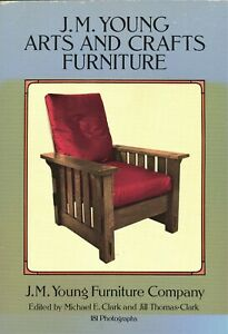 J.M. Young Arts and Crafts Furniture - History Development Model Numbers / Book