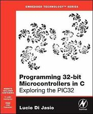 Programming 32-bit Microcontrollers in C: Exploring the PIC32 (Embedded Technolo