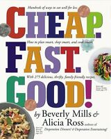 Cheap. Fast. Good! by Beverly Mills, Alicia Ross