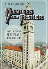 Daniels and Fisher: Denver's Best Place to Shop (Paperback or Softback)