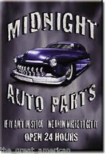 MIDNIGHT AUTO PARTS AIN'T IN STOCK WE CAN GET IT OPEN 24 HOURS Tin Sign Magnet