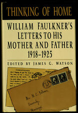 THINKING OF HOME FAULKNER'S LETTERS TO HIS PARENTS (1992 hardcover) 1st ED IN DJ