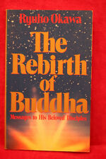 The Rebirth of Buddha: Messages to His Beloved Disciples - R Okawa (anglais)