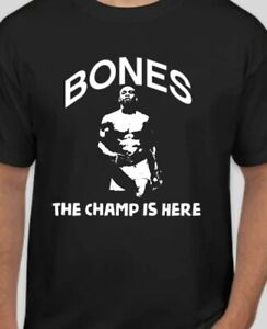 UFC JONNY BONES JONES jon Jones t shirt shirt The Champ Is Here