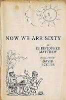 Now We are Sixty, C Matthew | Hardcover Book | Acceptable | 9780719559792