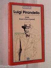 LIOLA COSI E SE VI PARE Luigi Pirandello Oscar Mondadori Teatro Opera Teatrale