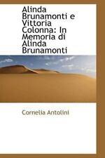 Alinda Brunamonti E Vittoria Colonna: In Memoria Di Alinda Brunamonti: By Cor...
