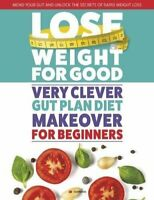 Lose Weight For Good: Very Clever Gut by Iota Paperback NEW