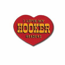 """I Love My Hooker Headers"" Patch - NHR Muscle Cars - Chevy - Hemi - Dodge - Cuda"