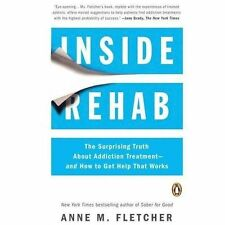 Inside Rehab: The Surprising Truth About Addiction Treatment--and How to Get