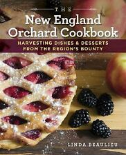 The New England Orchard Cookbook: Harvesting Dishes & Desserts from the Regio...