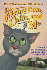 NEW The Flying Flea, Callie and Me by Bill Wallace
