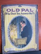 Old Pal (Why Don't You Answer Me? 1920 sheet music - Piano Vocal