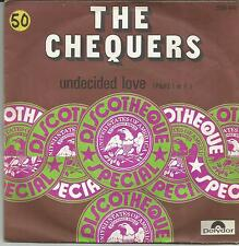 CHEQUERS Undecided love FRENCH SINGLE POLYDOR 1974