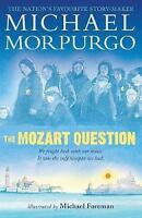 The Mozart Question by Morpurgo, Michael (Paperback book, 2015)