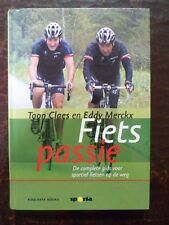 Toon CLAES & Eddy MERCKX - Fiets passie - 196 pages - SPORTA - 2008 - 6 PHOTOS