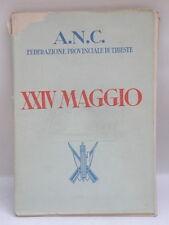 ANC XXIV MAGGIO Trieste 1935 libro A.N.C. arditi