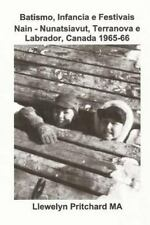 Batismo, Infancia e Festivais Nain - Nunatsiavut, Terranova e Labrador,...