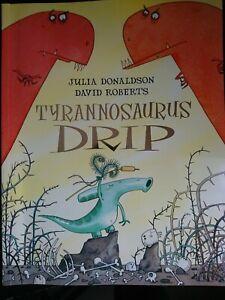 TYRANNOSAURUS DRIP By Julia Donaldson NEW BOOK