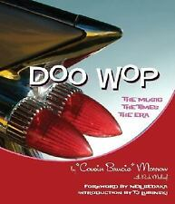 Doo Wop : The Music, The Times, The Era by Rich Maloof and Bruce Morrow (NEW)