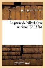 La Partie de Billard d'un Ministre by M E La********* (2016, Paperback)