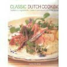 Classic Dutch Cooking, Traditions, Ingredients, Tastes, Techniques - VERY GOOD