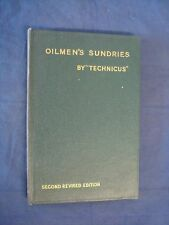 Oilmens Sundries and How to Make Them by Technicus, Technicus, Sc
