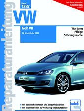 VW GOLF 7 AB 2013 BENZINER UND DIESEL REPARATURANLEITUNG 1337 WARTUNGSHANDBUCH