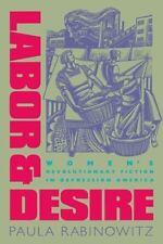 Labor and Desire: Women's Revolutionary Fiction in Depression America -ExLibrary
