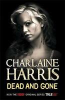 """""""AS NEW"""" Dead and Gone (Sookie Stackhouse Vampire 9), Harris, Charlaine, Book"""