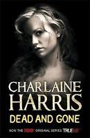 Dead and Gone: A True Blood Novel (Sookie Stackhouse Vampire 9) by Charlaine Har