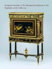 European Furniture in the Metropolitan Museum of Art: Highlights of the: Used