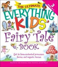 The Ultimate Everything Kids' Fairy Tale Book: Get to know enchanted princesses