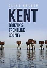 Very Good, Kent Britain's Frontline County, Holden, Clive, Book