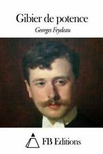 Gibier de Potence by Georges Feydeau (2015, Paperback)