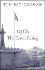 1916: The Easter Rising by Tim Pat Coogan (Paperback, 2005)
