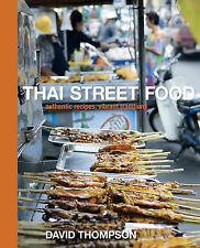 NEW Thai Street Food: Authentic Recipes, Vibrant Traditions by David Thompson