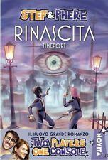 TIMEPORT.RINASCITA di STEF & PHERE LIBRO-TWO PLAYERS ONE CONSOLE...NOVITA'!!!...