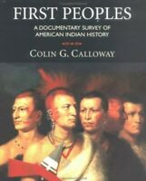First Peoples: A Documentary Survey of Ameri... by Calloway, Colin Gord Hardback