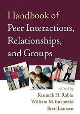 Handbook of Peer Interactions, Relationships, and Groups by Guilford Publication