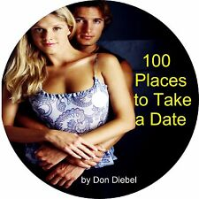 100 Best Places to Take a Date to Make Women Hot for You Book on CD